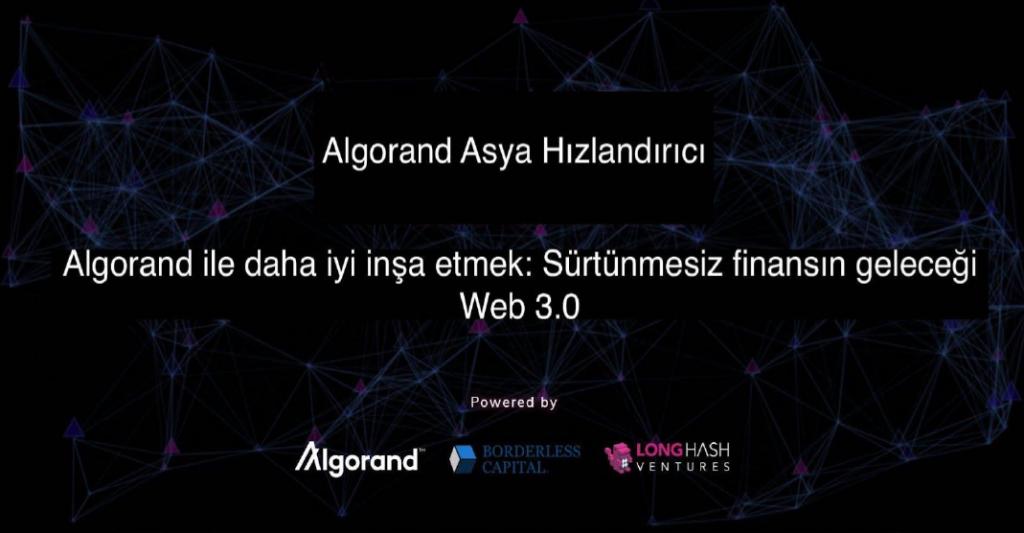Algorand Finans 3.0 Asya Hızlandırıcısına Katılın 25.000$'a Kadar Destek Alın
