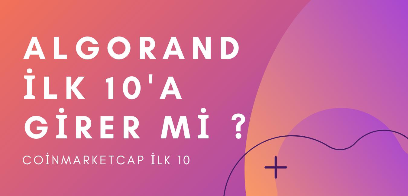 Algorand Blockchain İlk 10 Proje Arasında Yer Alabilir Mi?
